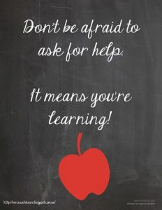 Don't be afraid to ask for help. It means you're learning.